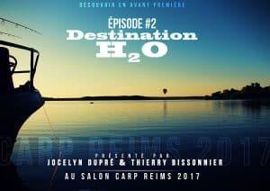 Destination H2O, épisode 2 : Jocelyn Dupré vous invite sur le Lac d'Orient 1